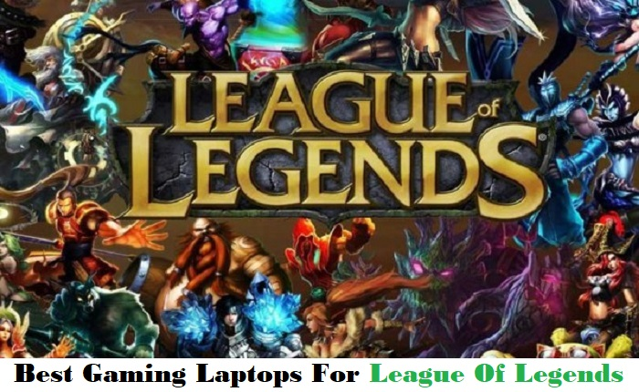 Top 8 Best Gaming Laptops For League Of Legends (LOL)-2019